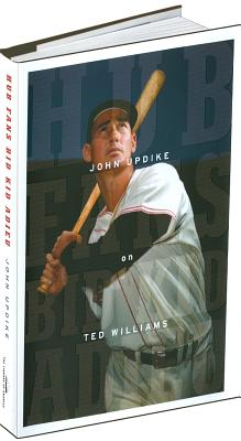 Image for Hub Fans Bid Kid Adieu: John Updike on Ted Williams: A Library of America Special Publication