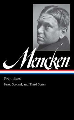 Image for H. L. Mencken: Prejudices Vol. 1 (LOA #206): First, Second, and Third Series (Library of America H. L. Mencken Edition)
