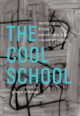 Image for The Cool School: Writing from America's Hip Underground: A Library of America Special Publication