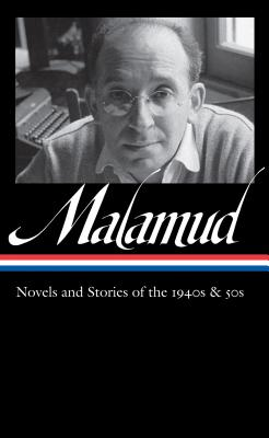 Bernard Malamud: Novels & Stories of the 1940s & 50s (Library of America), Malamud, Bernard