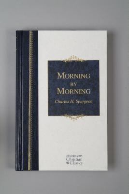 Morning by Morning (Hendrickson Christian Classics), C. H. Spurgeon