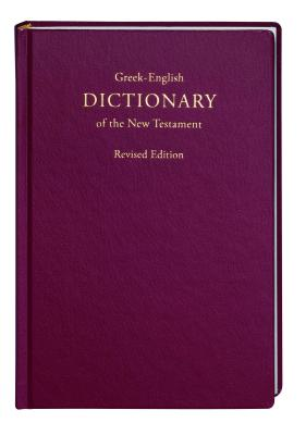Image for Greek-English Dictionary of the New Testament, Revised Edition (Greek and English Edition)