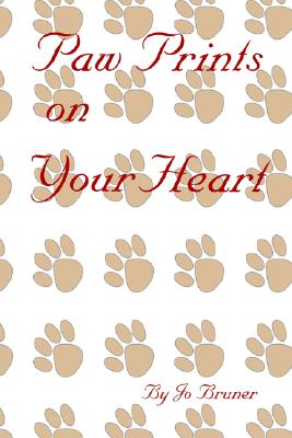 Paw Prints On Your Heart, Bruner, Jo