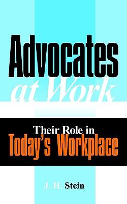 Advocates at Work, Stein, J. H.
