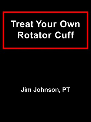 Treat Your Own Rotator Cuff, Jim Johnson