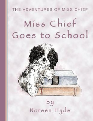 Image for Miss Chief Goes to School (The Adventures of Miss Chief)