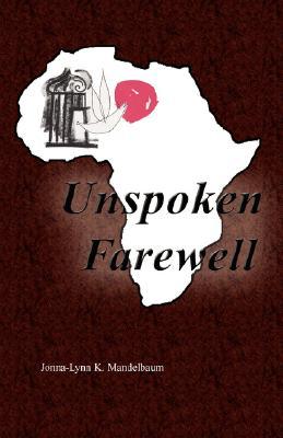 Unspoken Farewell, Mandelbaum, Jonna-Lynn K.
