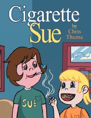 Cigarette Sue, Thuma, Chris