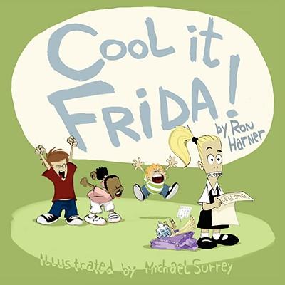 Cool It Frida!, Harner, Ron