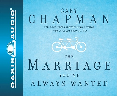 Image for Dr.Gary Chapman on the Marriage You've Always Wanted - audiobook on CD