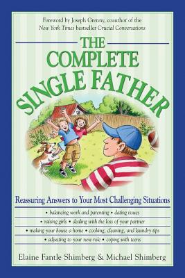 Image for The Complete Single Father: Reassuring Answers to Your Most Challenging Situations