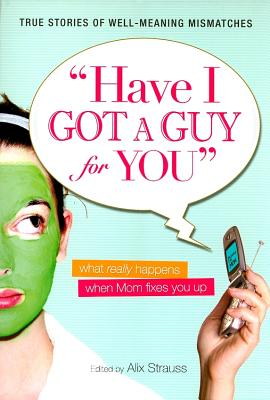 Image for HAVE I GOT A GUY FOR YOU : WHAT REALLY H
