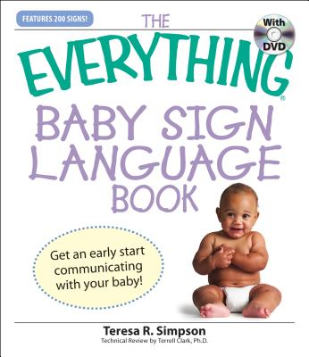 Image for Everything Baby Sign Language Book: Get an early start communicating with your baby! (Everything Series)