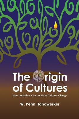 Image for The Origin of Cultures: How Individual Choices Make Cultures Change (Key Questions in Anthropology)