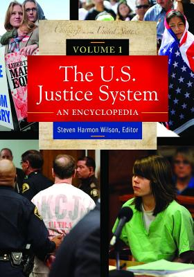 Image for The U.S. Justice System [3 volumes]: An Encyclopedia