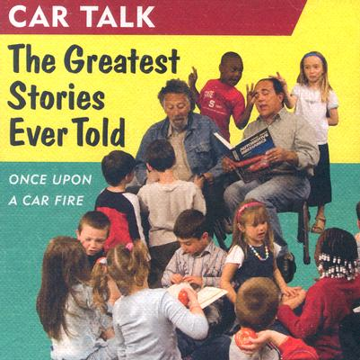 Image for Car Talk: The Greatest Stories Ever Told: Once Upo