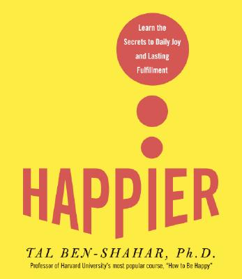 HAPPIER (AUDIO) LEARN THE SECRETS TO DAILY JOY AND LASTING FULFILLMENT, BEN-SHAHAR, TAL