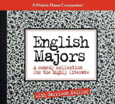 English Majors  A Comedy Collection for the Highly Literate, Keillor, Garrison