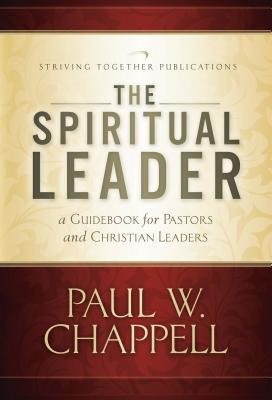 Image for The Spiritual Leader: A Guidebook for Pastors and Christian Leaders (First Edition)