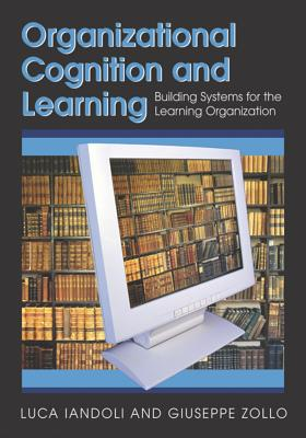 Image for Organizational Cognition and Learning: Building Systems for the Learning Organization
