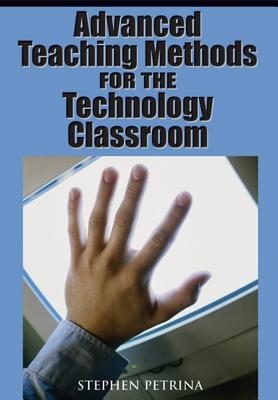 Image for Advanced Teaching Methods for the Technology Classroom