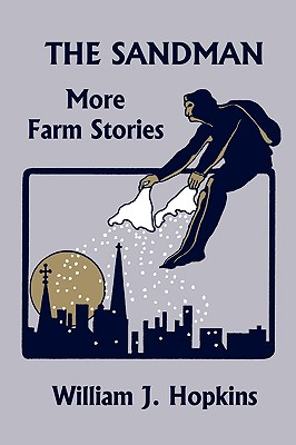 THE SANDMAN: More Farm Stories (Yesterday's Classics), Hopkins, William J.