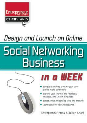 Design and Launch an Online Social Networking Business in a Week (ClickStart Series), Sharp, Julien