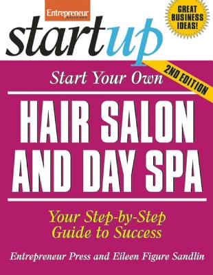 Image for Start Your Own Hair Salon and Day Spa: Your Step-