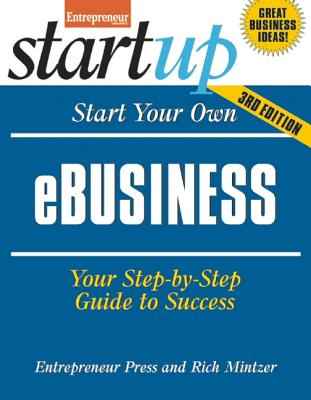 Image for Start Your Own e-Business: Your Step-By-Step Guide to Success (StartUp Series)