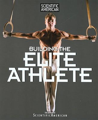 Image for Building the Elite Athlete (Scientific American )