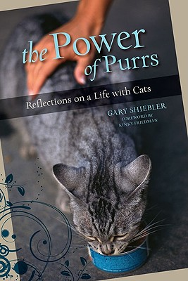 The Power of Purrs: Reflections on a Life With Cats, Shiebler, Gary