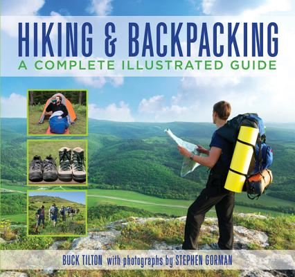 Knack Hiking and Backpacking: A Complete Illustrated Guide (Knack: Make It easy), Buck Tilton
