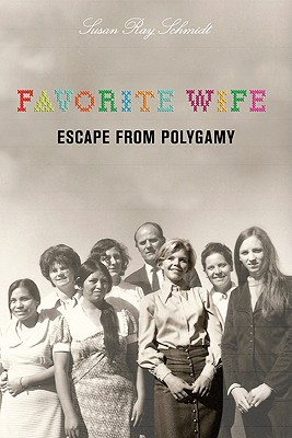 Image for FAVORITE WIFE: Escape From Polygamy