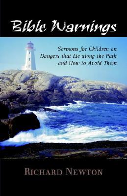 BIBLE WARNINGS: Sermons to Children, Newton, Richard