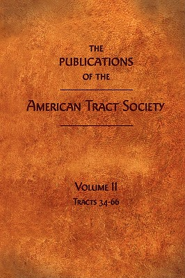 Image for The Publications of the American Tract Society: Volume II
