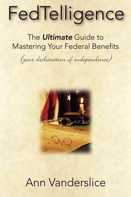 Image for FedTelligence: The Ultimate Guide To Mastering Your Federal Benefits