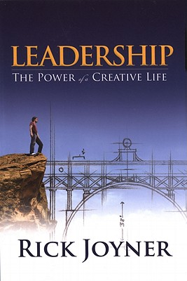 Leadership: Power of a Creative Life, Rick Joyner