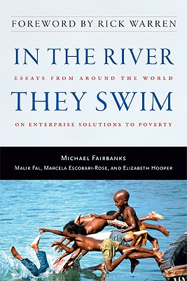 Image for In the River They Swim: Essays from Around the World on Enterprise Solutions to Poverty