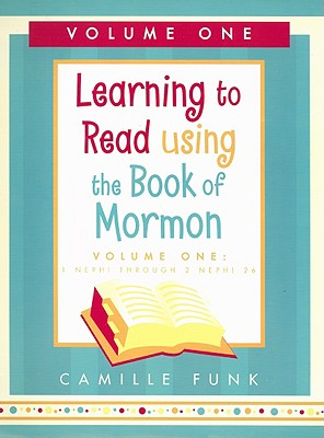 Learning to Read Using the Book of Mormon, Vol 1, Camille Funk