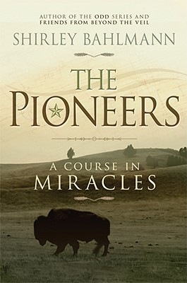 The Pioneers: A Course in Miracles, Shirley Bahlmann