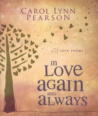 In Love Again and Always, Carol Lynn Pearson