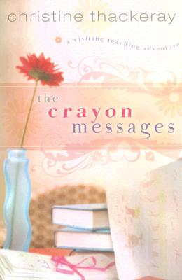 Image for The Crayon Messages: A Visiting Teaching Adventure (Visiting Teaching Adventures)