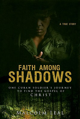 Faith Among Shadows, Malcom Leal