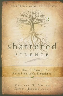 Image for Shattered Silence-- The Untold Story of a Serial Killer's Daughter