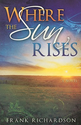 Where the Sun Rises, Frank Richardson