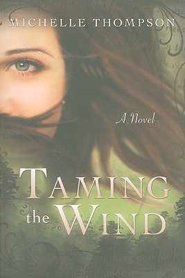 Taming the Wind, Michelle Thompson
