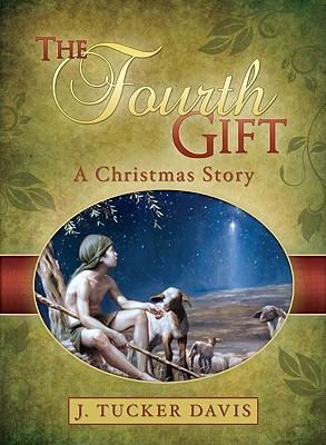 The Fourth Gift, J. Tucker Davis