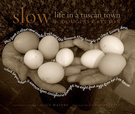 Image for SLOW LIFE IN A TUSCAN TOWN INTRODUCTION BY ALICE WATERS