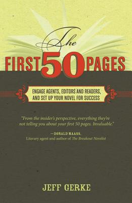 Image for FIRST 50 PAGES, THE ENGAGE AGENTS, EDITORS, AND READERS, AND SET UP YOUR NOVEL FOR SUCCESS