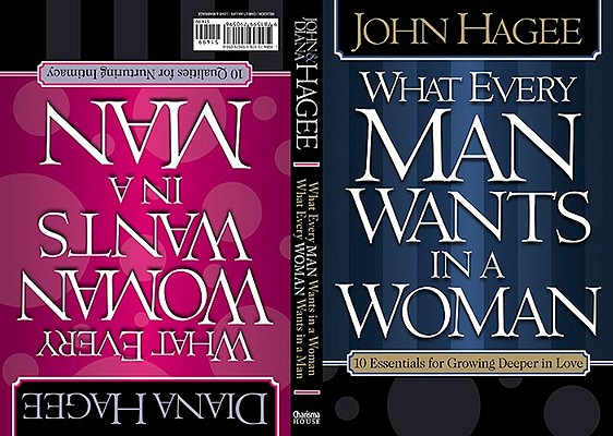Image for What Every Woman Wants in a Man/What Every Man Wants in a Woman: 10 Essentials for Growing Deeper in Love 10 Qualities for Nurtu